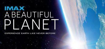 A Beautiful Planet อะ บิวตี้ฟูล เพลนเน็ต