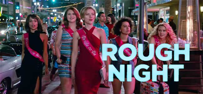 Rough Night ปาร์ตี้ชะนีป่วน