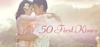 50 First Kisses 50 เดทจูบเธอไม่ให้ลืม